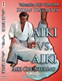 Aiki Vs. Aiki: Countering Techniques From Takeshin Aiki-ju-jutsu Yondan
