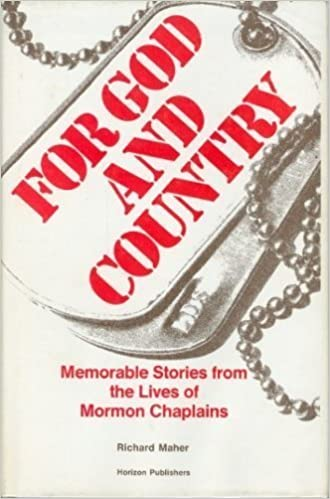 For God and country: Memorable stories from the lives of Mormon chaplains, Maher, Richard