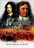 Worcester: English Civil War, September 1651 (Battleground Britain 1642 - 1651)