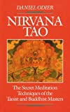 Nirvana Tao: The Secret Meditation Techniques of the Taoist and Buddhist Masters