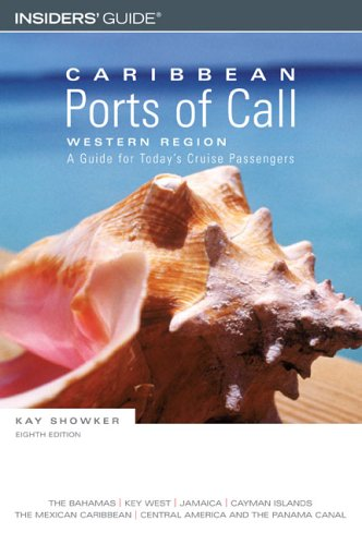 Caribbean Ports of Call: Western Region, 8th: A Guide for Today's Cruise Passengers (Caribbean Ports of Call Series)