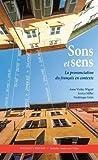 img - for Sons et sens: La prononciation du fran ais en contexte book / textbook / text book
