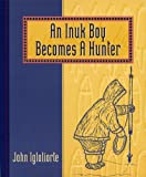 An Inuk Boy Becomes a Hunter, John Igloliorte, 1551090511