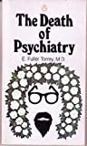 The Death of Psychiatry, E. Fuller Torrey, 0140040382