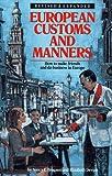 European Customs and Manners, Nancy L. Braganti and Elizabeth Devine, 0671760300