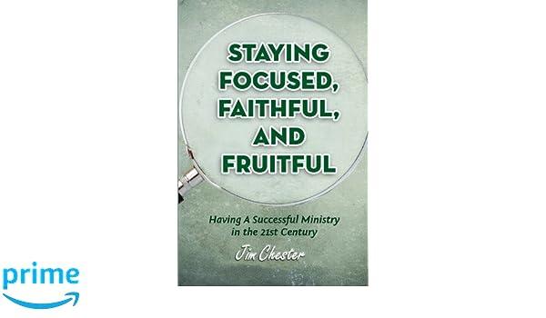 Staying Focused, Faithful, and Fruitful