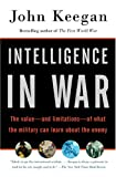 Book cover for Intelligence in War: The value--and limitations--of what the military can learn about the enemy