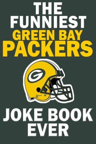 The funniest green bay packers joke book ever