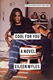 : Cool for You: A Novel
