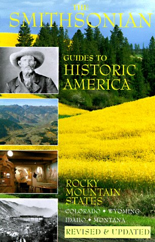 (The Rocky Mountain States: Smithsonian Guides (SMITHSONIAN GUIDES TO HISTORIC AMERICA) (Vol 8))