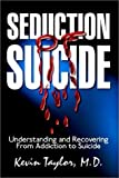 Seduction of Suicide, Kevin Taylor, 1403310017