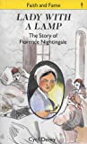 Lady with a Lamp: The Story of Florence Nightingale (Stories of Faith and Fame), Cyril J. Davey, 0718826418