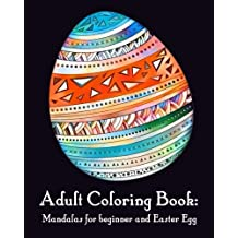 Adult Coloring Book: Mandalas for beginner and EasterEgg: Mandalas for beginner and Easter Egg