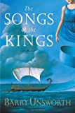 The Songs of the Kings (Unsworth, Barry)