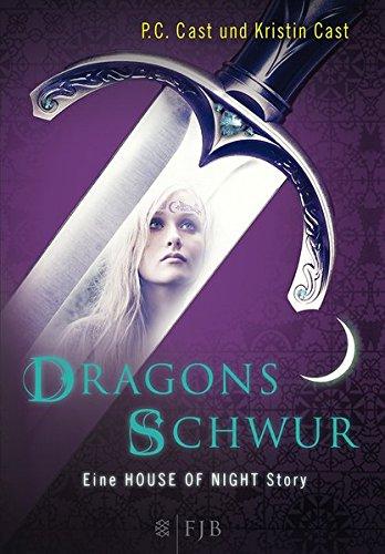 Dragons Schwur: Eine House of Night Story