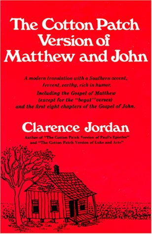 The Cotton Patch Version of Matthew and John: Including the Gospel of Matthew...and the First Eight Chapters of the Gospel of John