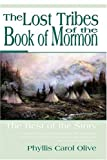 The Lost Tribes of the Book of Mormon: The Rest of the Story, Phyllis Carol Olive, 1555175759