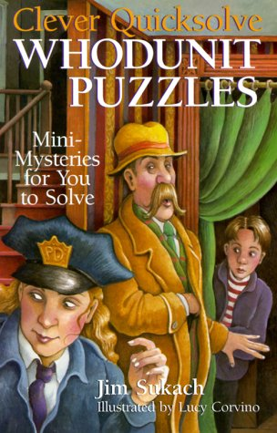 Clever Quicksolve Whodunit Puzzles: Mini-Mysteries For You To Solve