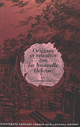 Origines et retraites dans «La Nouvelle Héloïse» (Eighteenth-Century French Intellectual History) (French Edition)