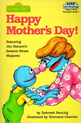 happy mother s day sesame street step into reading step 1 book