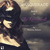 Masquerade: The Rosewoods, Book 2 | Katrina Abbott