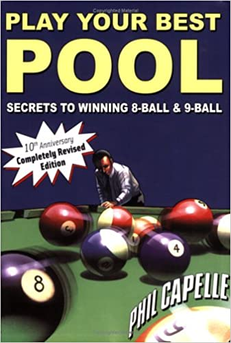 Play Your Best Pool: Secrets to Winning Eight Ball and Nine Ball ...