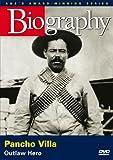 Biography - Pancho Villa: Outlaw Hero