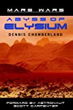 Abyss of Elysium - Mars Wars, Dennis Chamberland, 1889422053