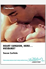 Heart Surgeon, Hero...Husband? Kindle Edition