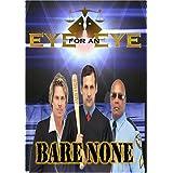 Eye for an Eye: Bare None