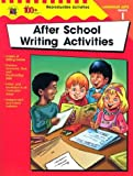 After School Writing Activities, Carson-Dellosa Publishing Staff, 0742417816