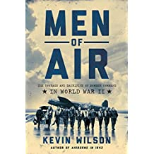 Men of Air: The Courage and Sacrifice of Bomber Command in World War II