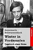 Winter in Vorderasien: Tagebuch einer Reise