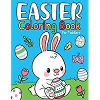 Easter Coloring Book For Toddlers: Big & Large Happy Bunny Colorful Easter Egg Coloring Book For Toddlers, Kids and Children Ages 2-4, 4-8