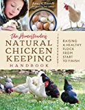 img - for The Homesteader's Natural Chicken Keeping Handbook: Raising a Healthy Flock from Start to Finish book / textbook / text book