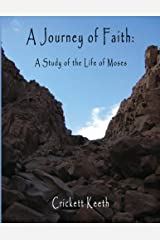 A Journey of Faith: A Study of the Life of Moses Paperback