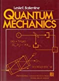 Quantum Mechanics, Ballentine, Leslie E., 0137479328