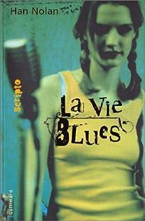 La Vie Blues par Nolan