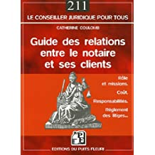 GUIDE DES RELATIONS ENTRE LE NOTAIRE ET SES CLIENTS
