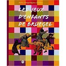 JEUX D'ENFANTS DE BRUEGEL (LES)