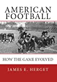 American Football: How the Game Evolved