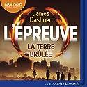 La terre brulée (L'Épreuve 2) | Livre audio Auteur(s) : James Dashner Narrateur(s) : Adrien Larmande