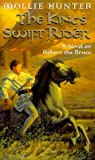 The King's Swift Rider, Mollie Hunter, 0064472167