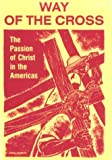 img - for Way of the Cross: The Passion of Christ in the Americas book / textbook / text book