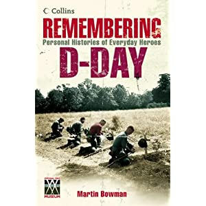 Remembering D-day: Personal Histories Of Everyday Heroes