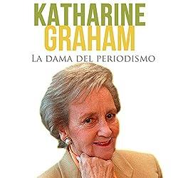 Katharine Graham [Spanish Edition]