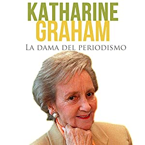 Katharine Graham [Spanish Edition] Audiobook