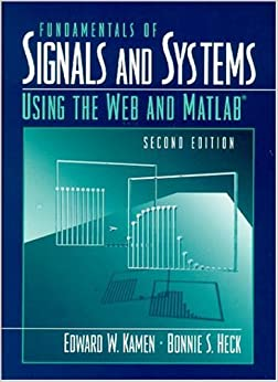 Fundamentals Of Signals And Systems Using The Web And MATLAB (2nd Edition) Free Download