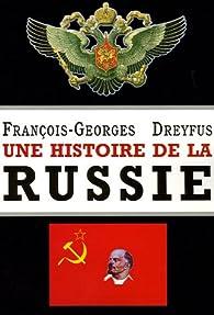 Une histoire de la Russie : Des origines à Vladimir Poutine par François-Georges Dreyfus