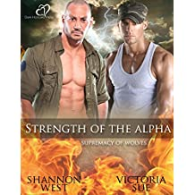 Strength of the Alpha (Supremacy of Wolves Book 3)